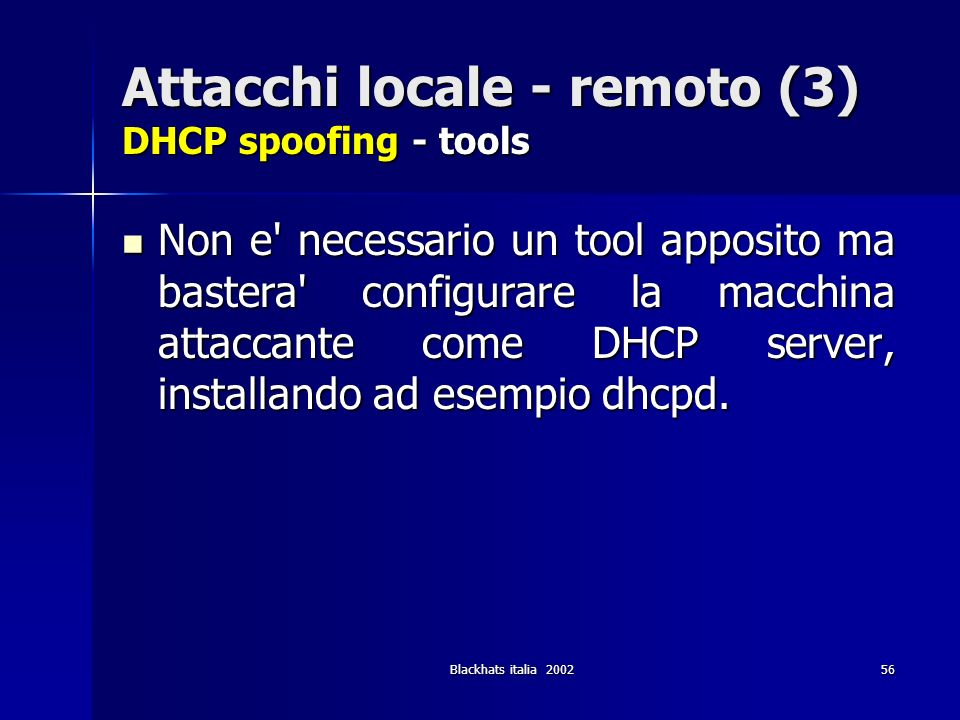 Attacchi locale - remoto (3) DHCP spoofing - tools