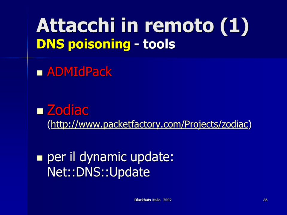 Attacchi in remoto (1) DNS poisoning - tools