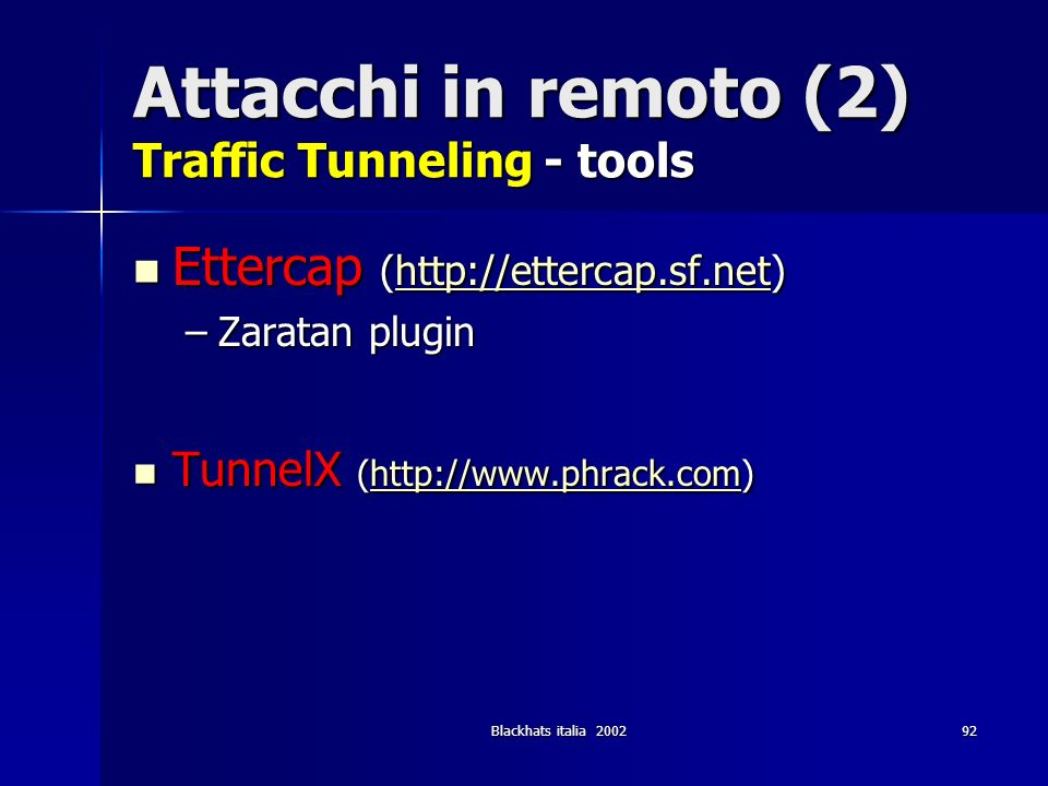 Attacchi in remoto (2) Traffic Tunneling - tools