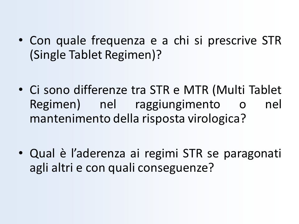 Con quale frequenza e a chi si prescrive STR (Single Tablet Regimen)
