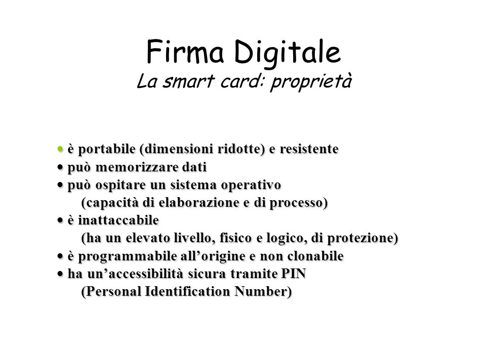 Firma Digitale La smart card: proprietà