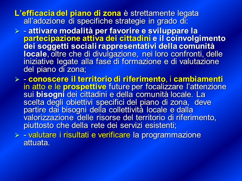 L'efficacia del piano di zona è strettamente legata all'adozione di specifiche strategie in grado di:
