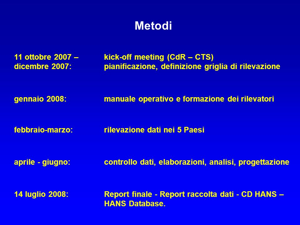 Metodi 11 ottobre 2007 – kick-off meeting (CdR – CTS)