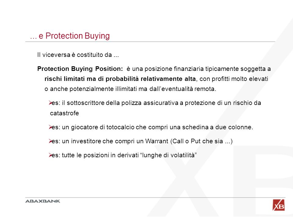... e Protection Buying Il viceversa è costituito da ...