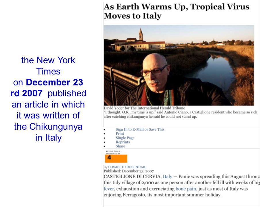 the New York Times on December 23 rd 2007 published an article in which it was written of the Chikungunya in Italy.