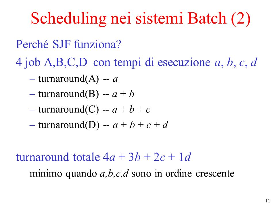 Scheduling nei sistemi Batch (2)