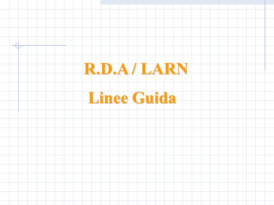 R.D.A / LARN Linee Guida