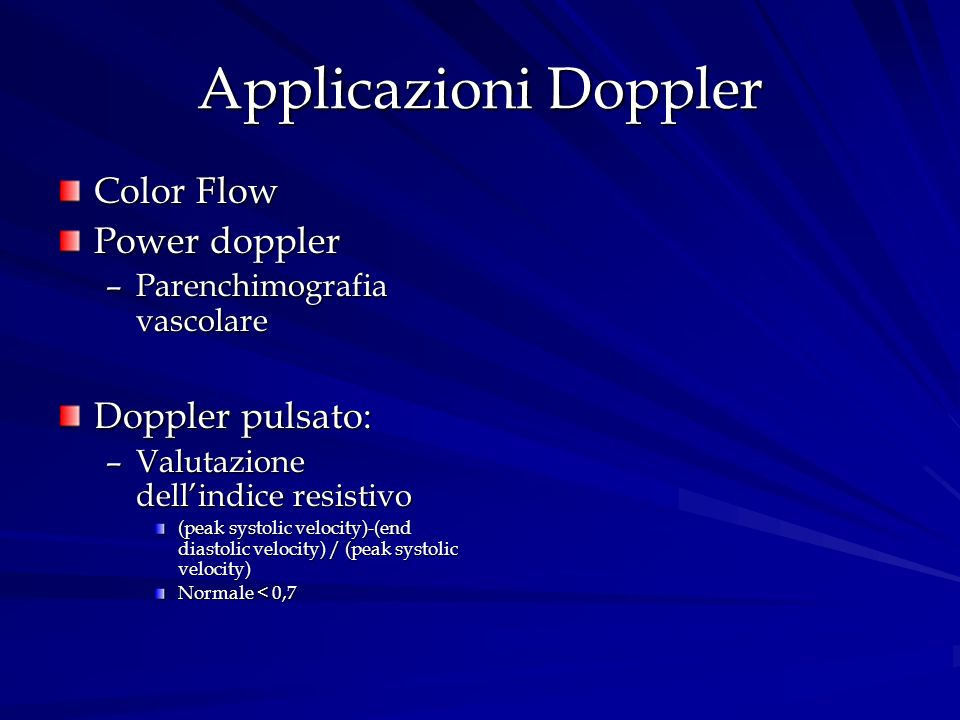 Applicazioni Doppler Color Flow Power doppler Doppler pulsato: