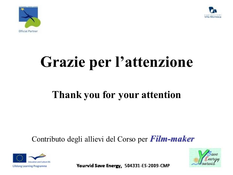 Grazie per l'attenzione Thank you for your attention