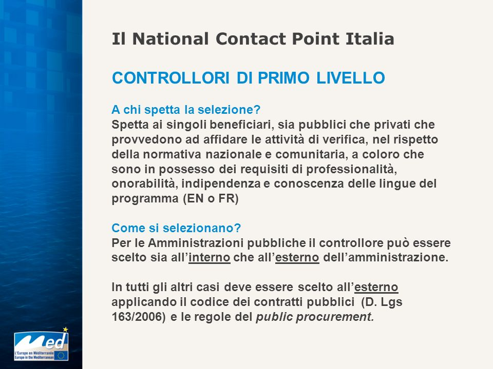 Il National Contact Point Italia CONTROLLORI DI PRIMO LIVELLO