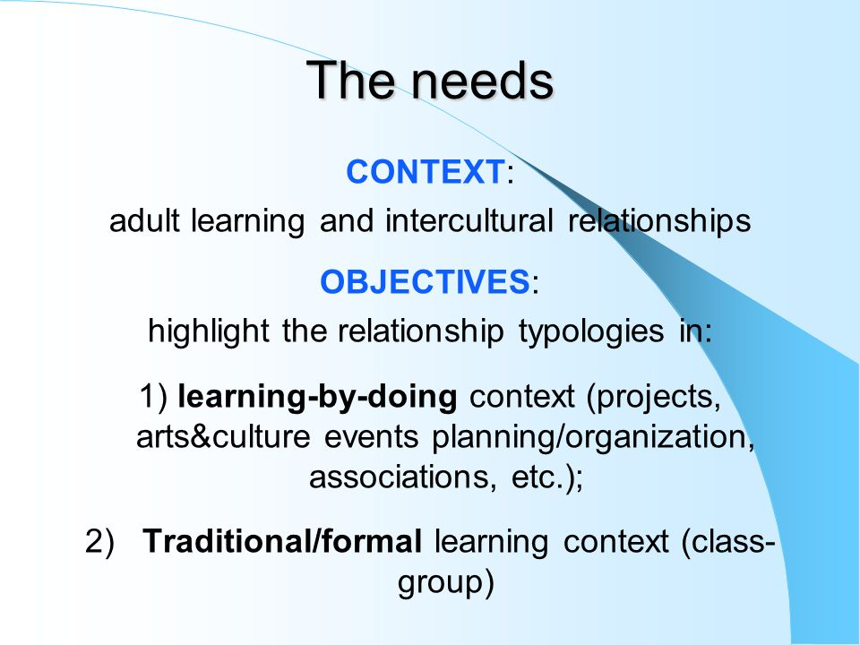 The needs CONTEXT: adult learning and intercultural relationships