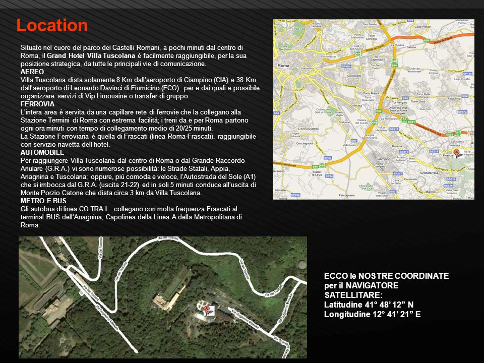 Location ECCO le NOSTRE COORDINATE per il NAVIGATORE SATELLITARE: