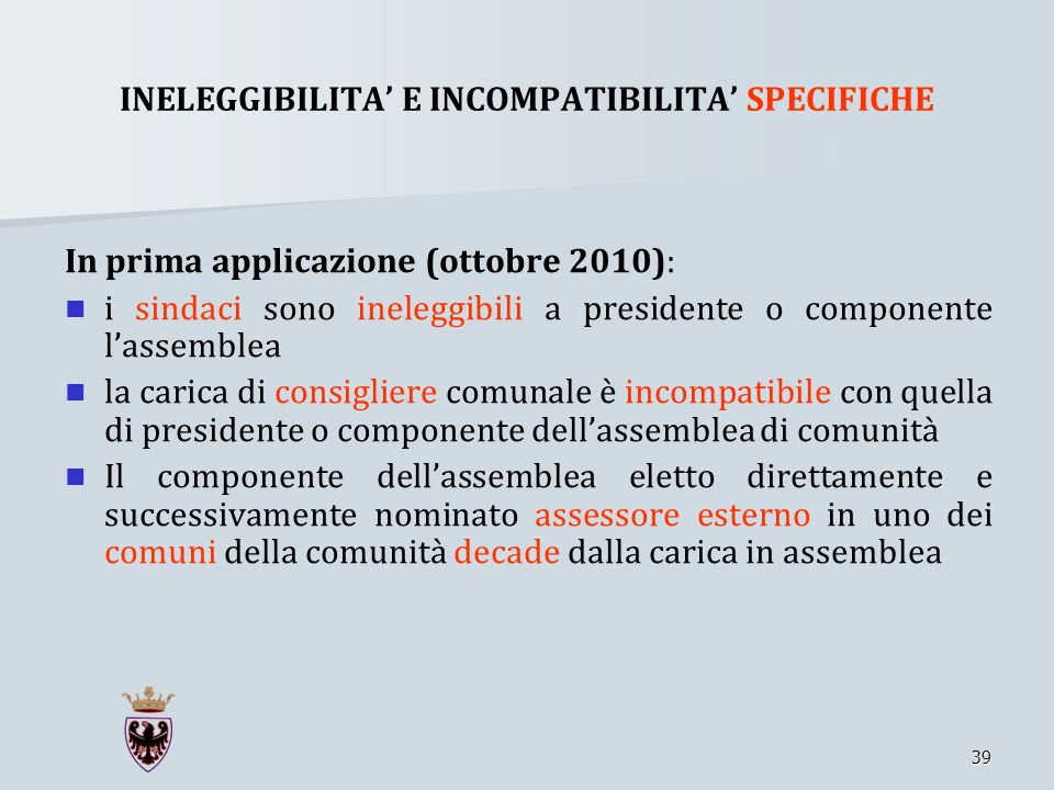 INELEGGIBILITA' E INCOMPATIBILITA' SPECIFICHE