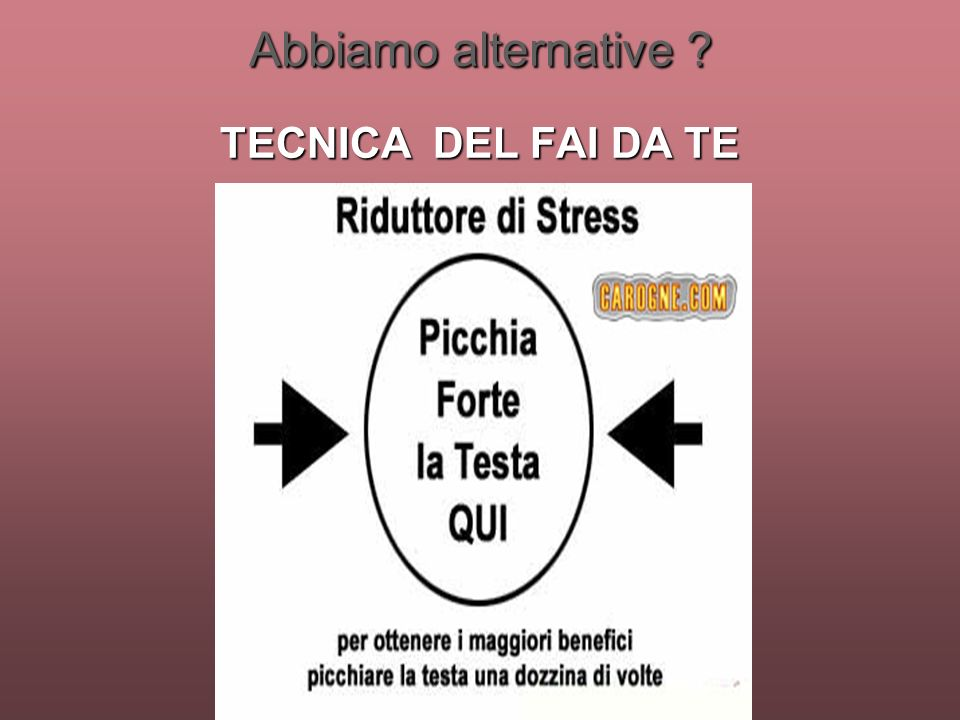 Abbiamo alternative TECNICA DEL FAI DA TE