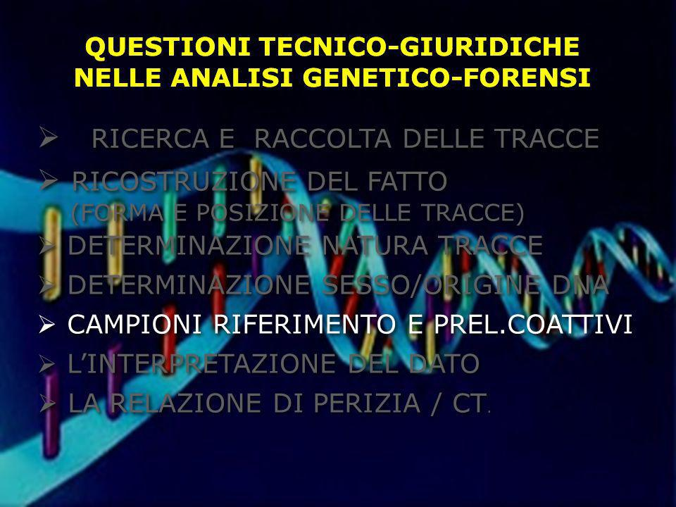 NELLE ANALISI GENETICO-FORENSI NELLE ANALISI GENETICO-FORENSI