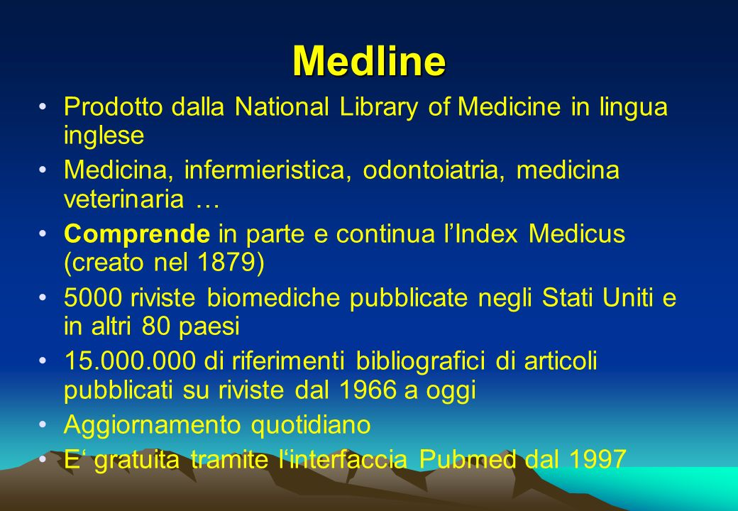 Medline Prodotto dalla National Library of Medicine in lingua inglese