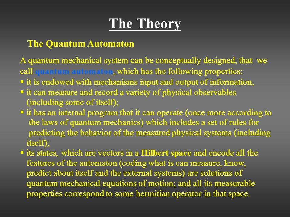 The Theory The Quantum Automaton