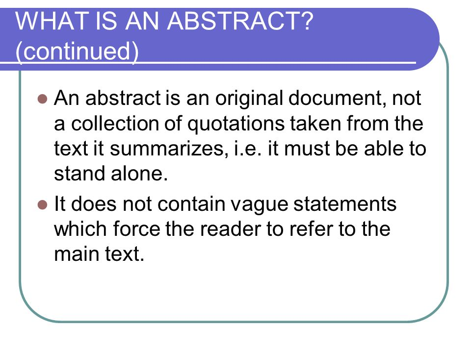 WHAT IS AN ABSTRACT (continued)