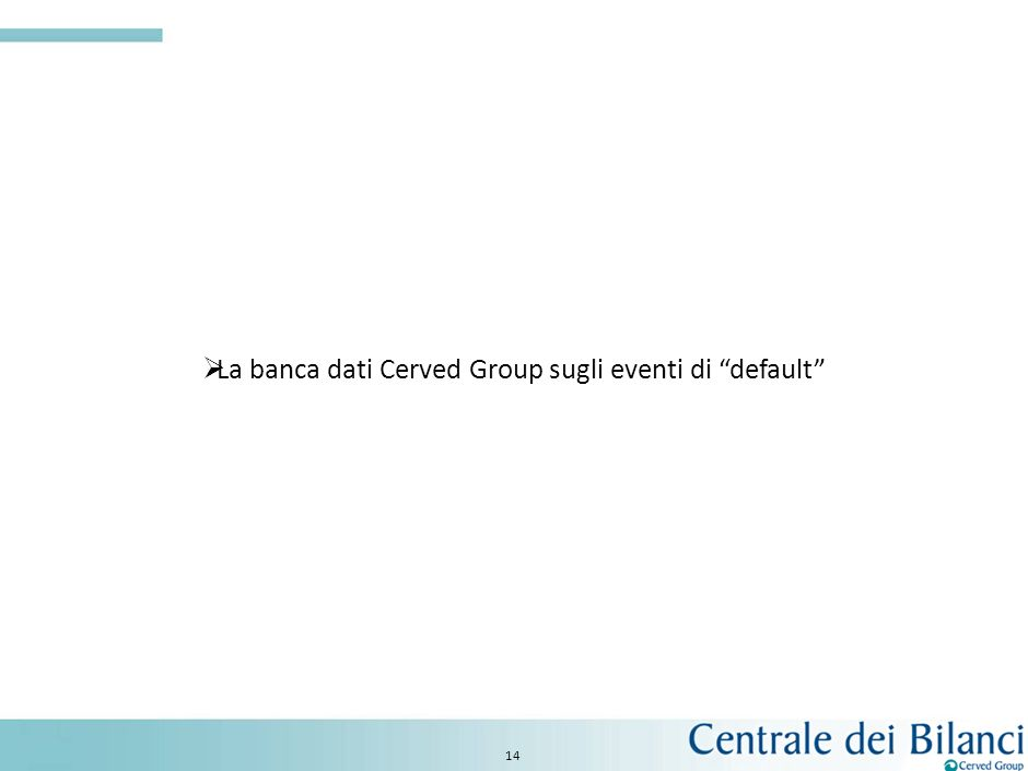 La banca dati Cerved Group sugli eventi di default