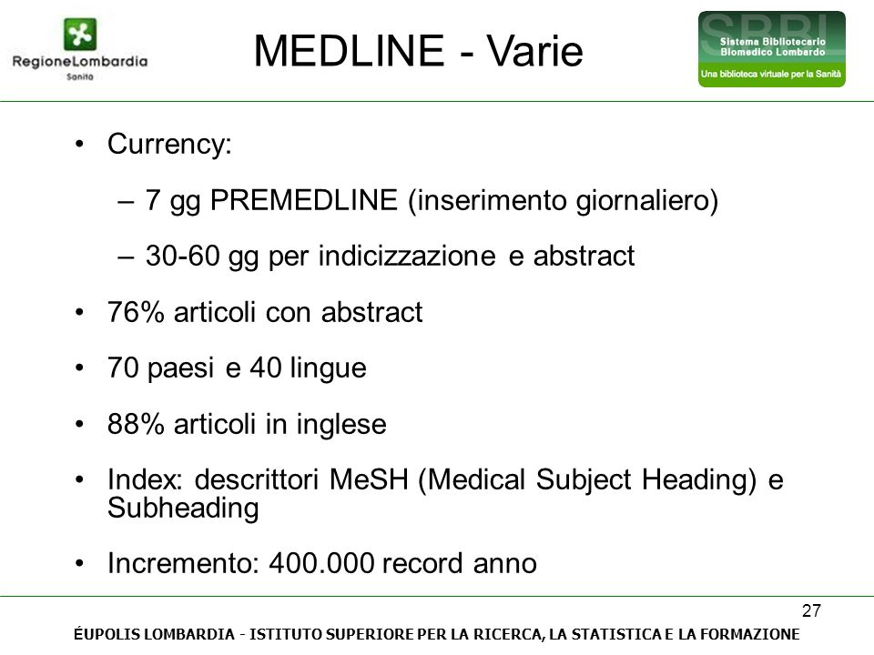 MEDLINE - Varie Currency: 7 gg PREMEDLINE (inserimento giornaliero)
