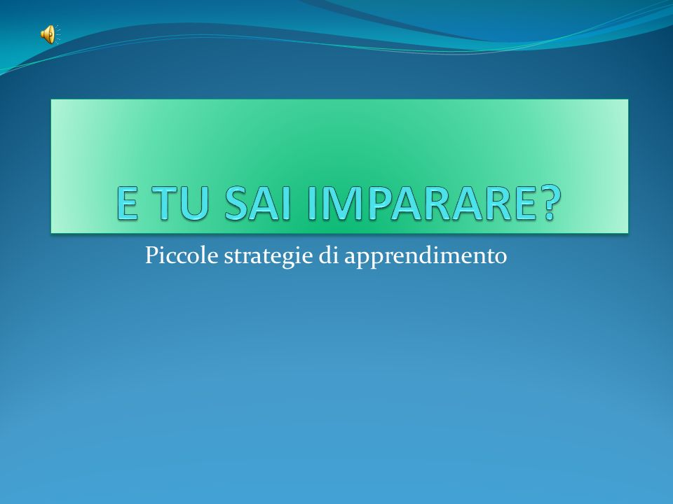 Piccole strategie di apprendimento