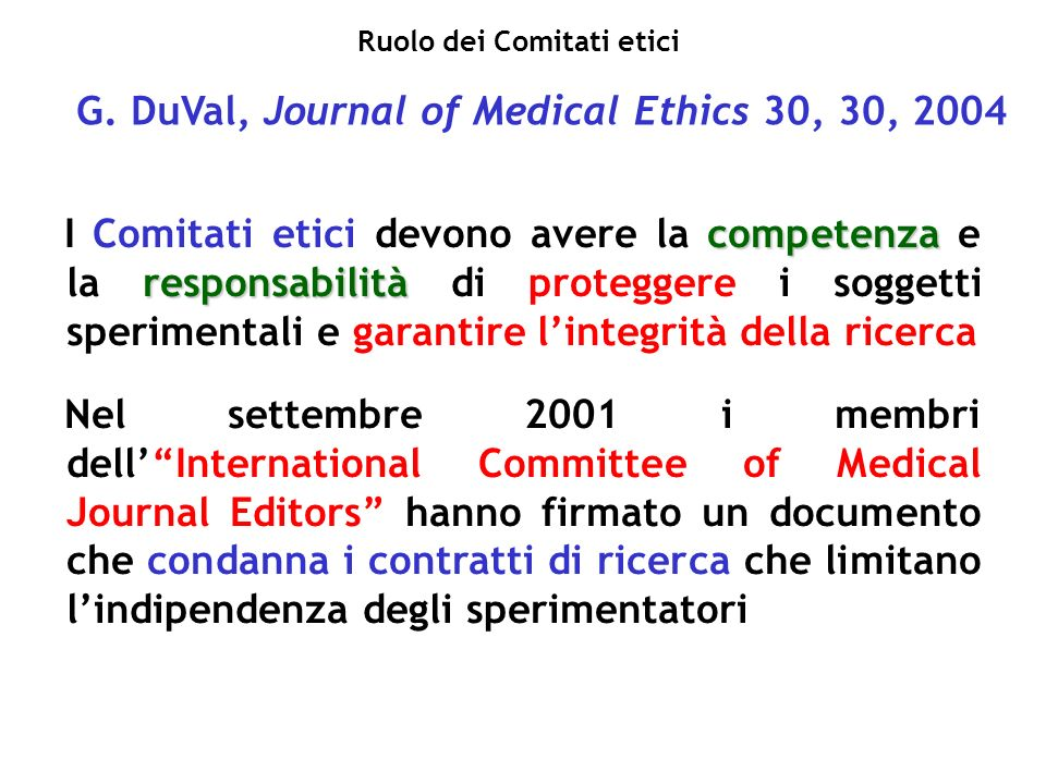 G. DuVal, Journal of Medical Ethics 30, 30, 2004