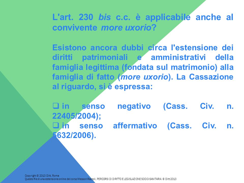 L art. 230 bis c.c. è applicabile anche al convivente more uxorio