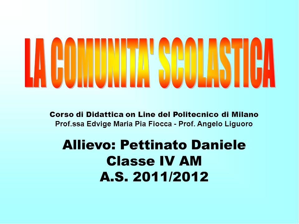 Allievo: Pettinato Daniele Classe IV AM A.S. 2011/2012