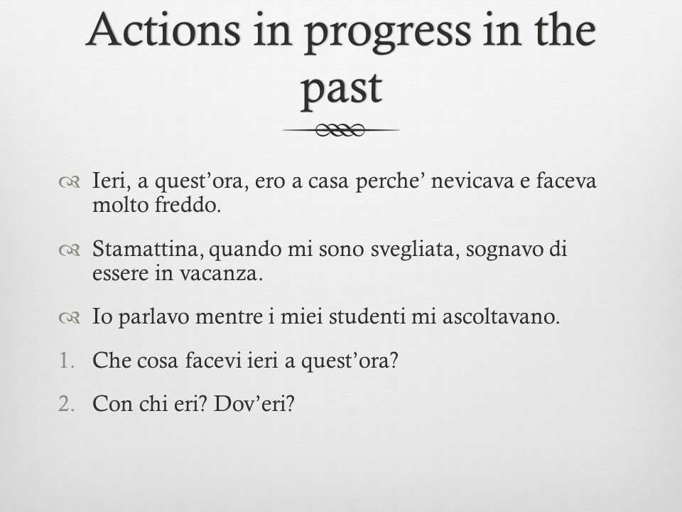 Actions in progress in the past