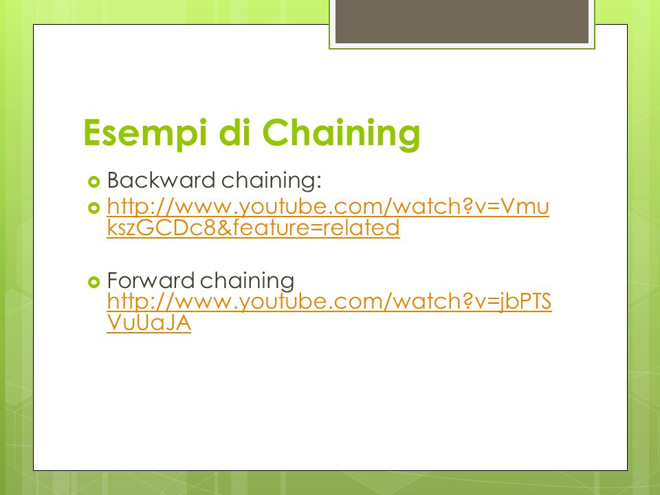 Esempi di Chaining Backward chaining: