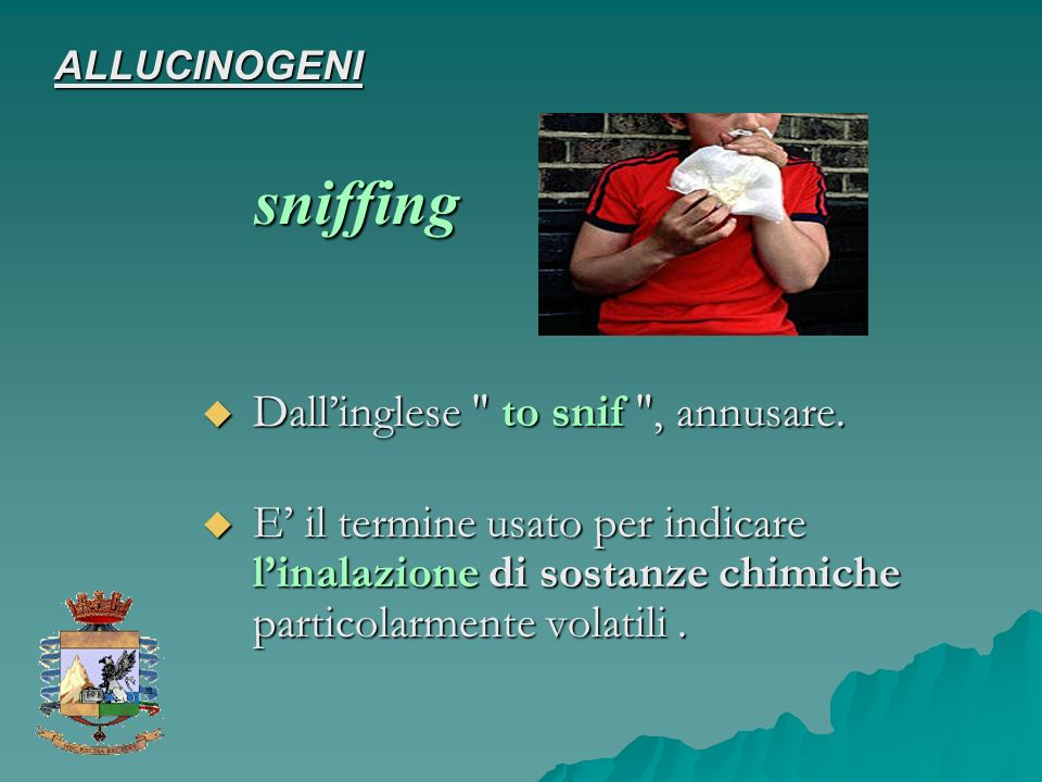 sniffing Dall'inglese to snif , annusare.