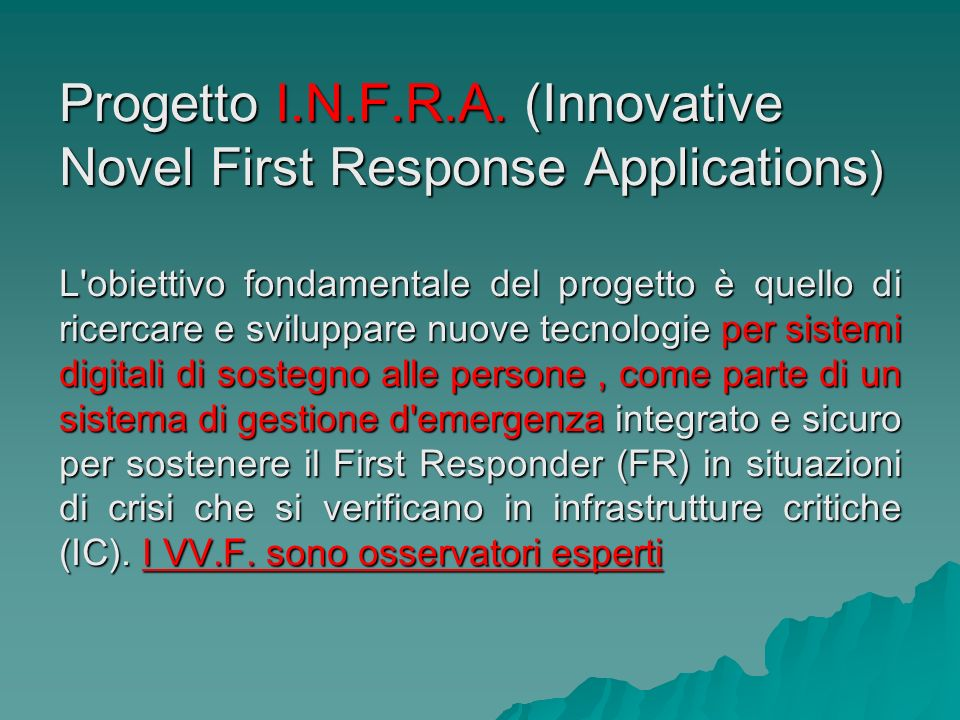 Progetto I.N.F.R.A. (Innovative Novel First Response Applications)