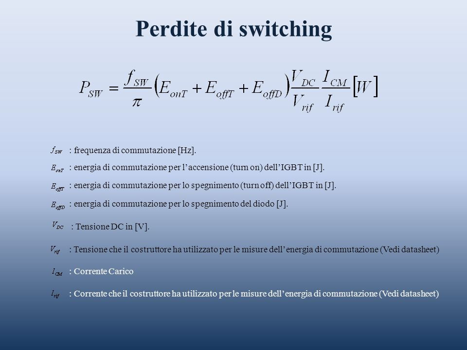 Perdite di switching : frequenza di commutazione [Hz].