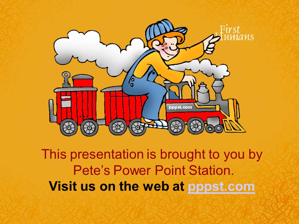 … This presentation is brought to you by Pete's Power Point Station.