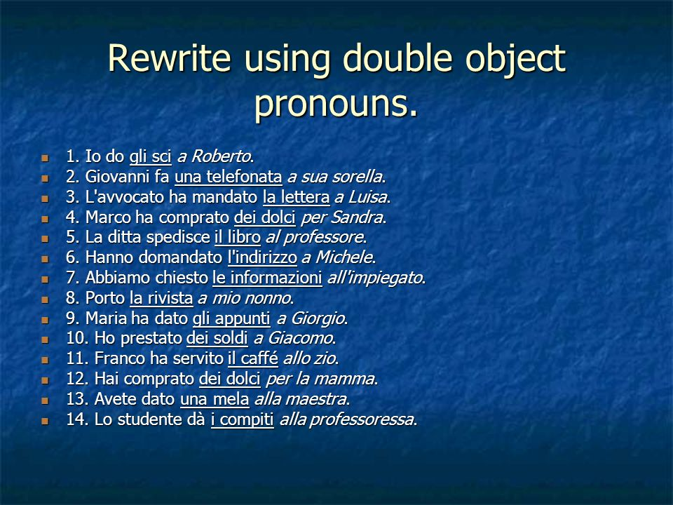 Rewrite using double object pronouns.