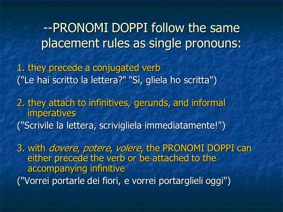 --PRONOMI DOPPI follow the same placement rules as single pronouns:
