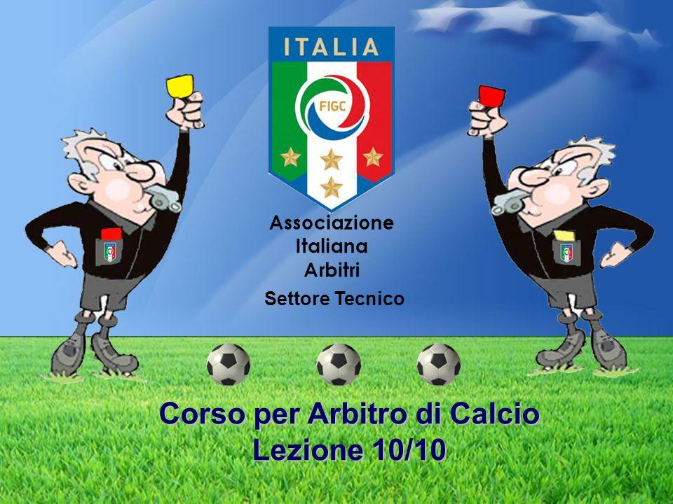 96c05b318 Corso per Arbitro di Calcio Lezione 10/10 - ppt scaricare