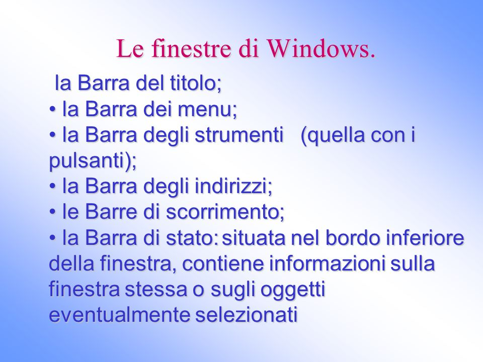 Le finestre di Windows. la Barra del titolo; la Barra dei menu;