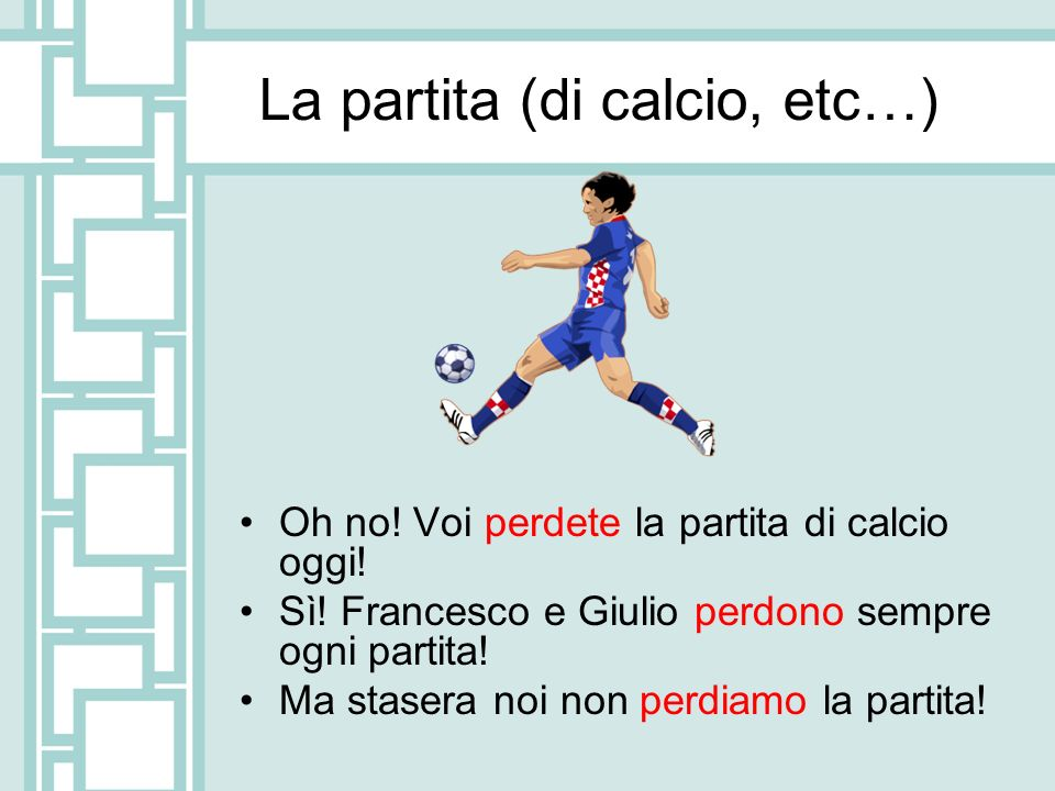 La partita (di calcio, etc…)