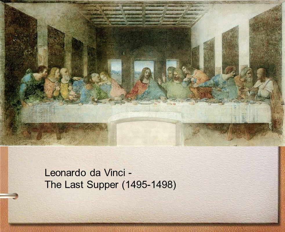 Leonardo da Vinci - The Last Supper ( )