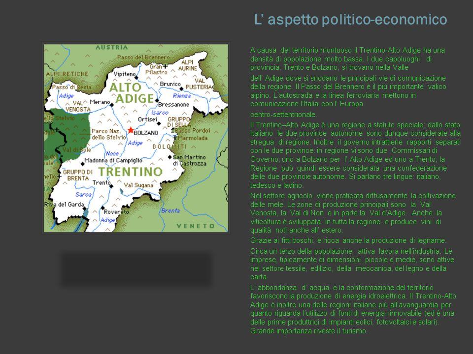Trentino Alto Adige Cartina Fisica E Politica.L Aspetto Fisico Il Trentino Alto Adige Confina A Sud E A Sud Est Con Il Veneto A Nord E A Nord Est Con L Austria A Sud E A Sud Ovest Con La Lombardia