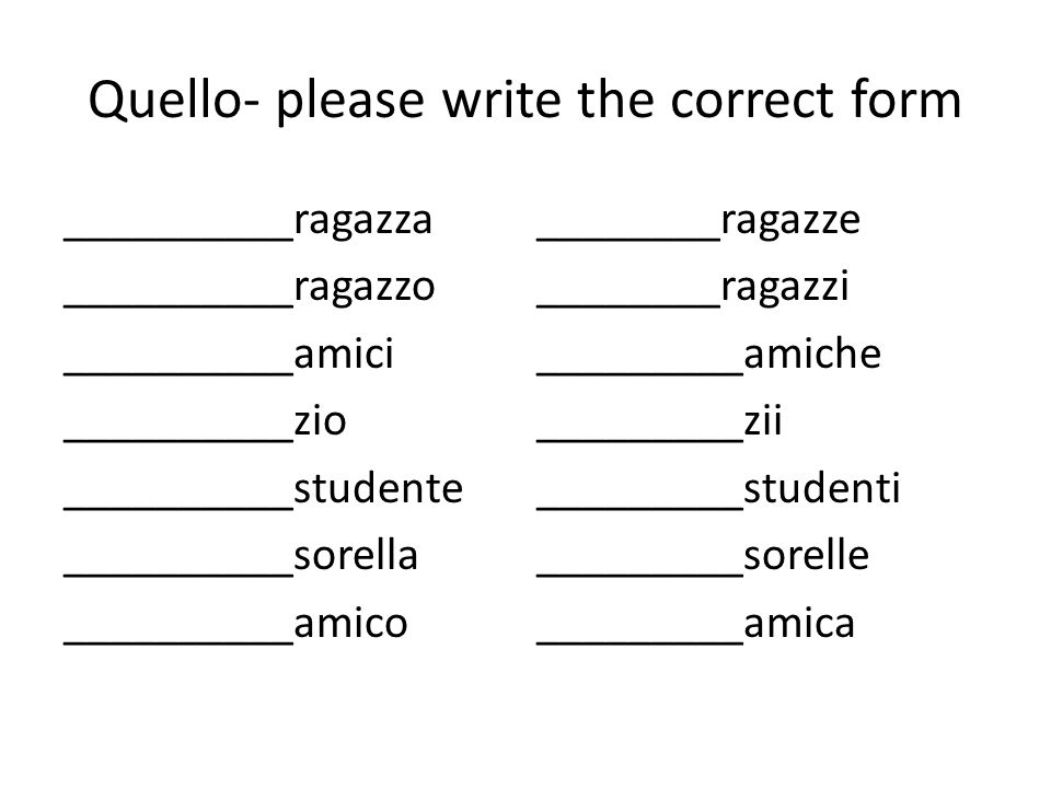 Quello- please write the correct form